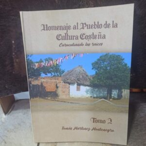 Libro Homenaje al pueblo de la Cultura Costeña Tomo I