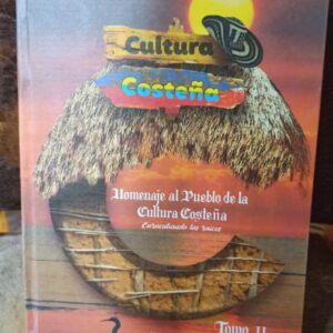 Libro Homenaje al pueblo de la Cultura Costeña Tomo II